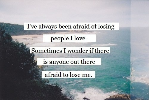 Afraid Of Losing Someone Quote 1 Picture Quote #1