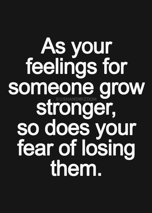 Afraid Of Losing Someone Quote 2 Picture Quote #1