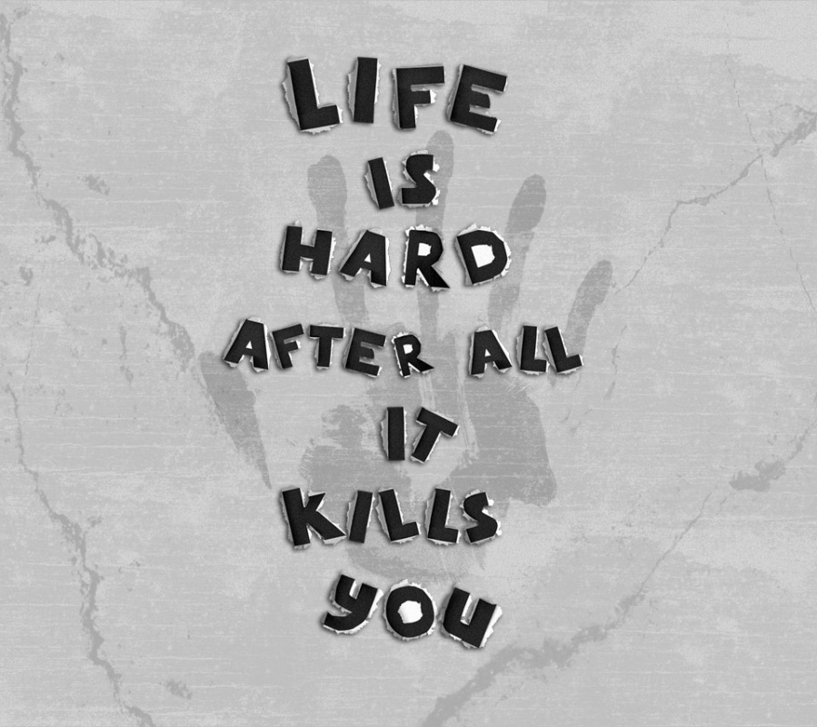 Life Is Hard Quote 1 Picture Quote #1