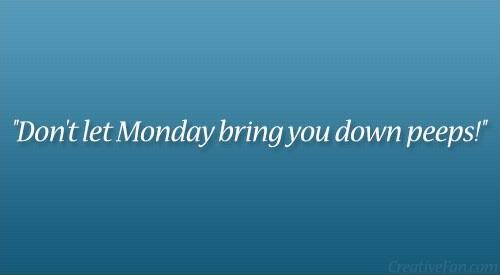 Happy Monday Quote 2 Picture Quote #1