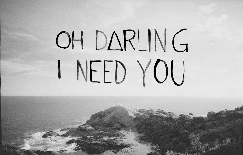 I Need You Quote 7 Picture Quote #1