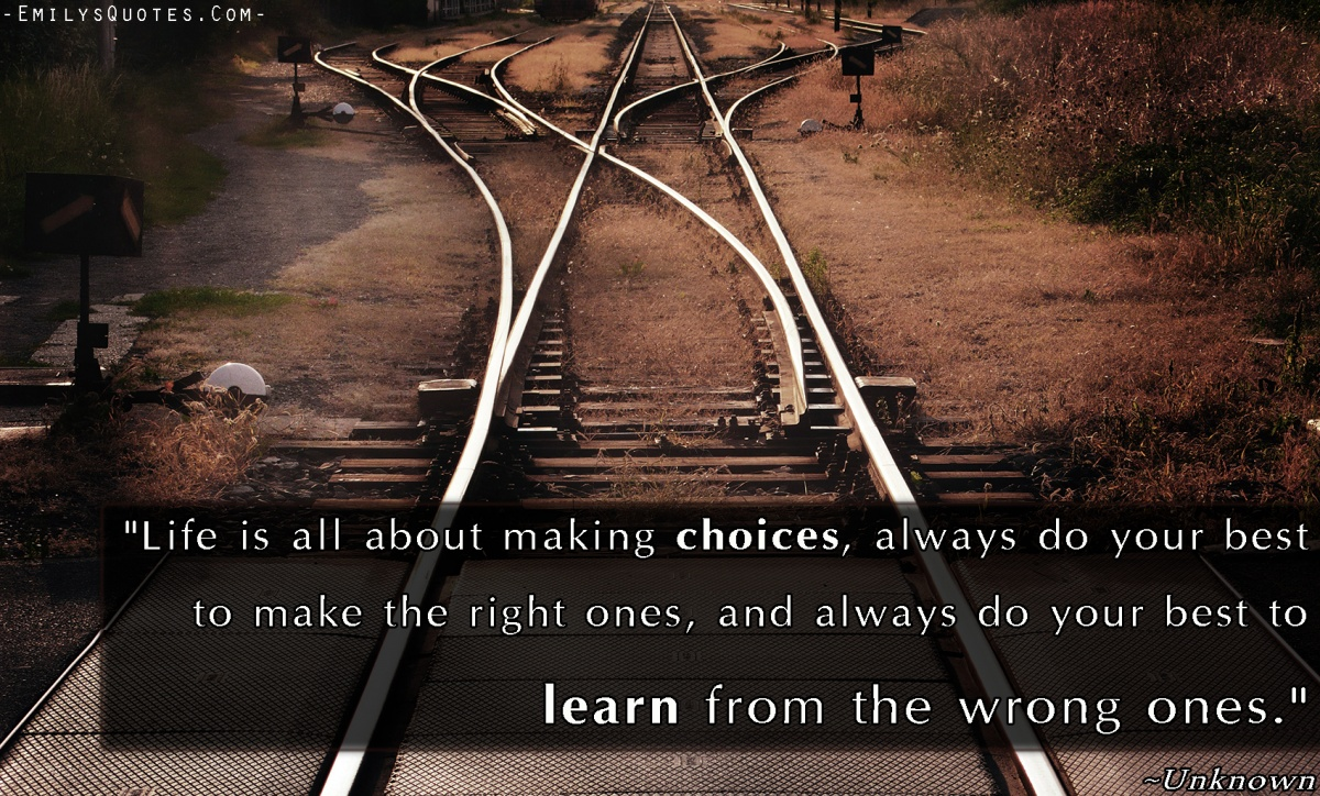 Life Is About Choices Quote 1 Picture Quote #1