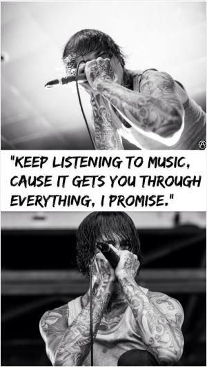 Mitch Lucker Quotes Keep Listening To Music Keep listening to musi...