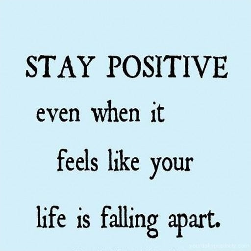 Quote About Staying Positive In Tough Times 1 Picture Quote #1