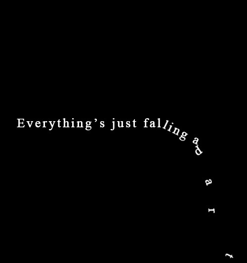 Everything's just falling apart Picture Quote #1