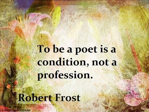 Robert Frost Poetry Quote 3 Picture Quote #1