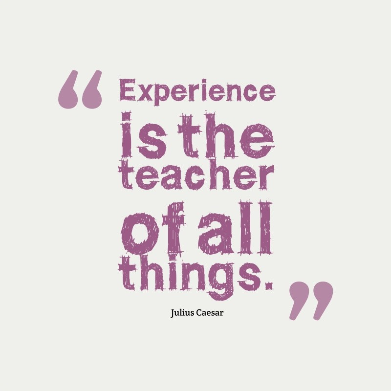 Experience Quote 9 Picture Quote #1