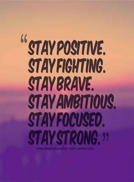 Positive Quote Brilliant Stay Positive Quote  Quote Number 610753  Picture Quotes