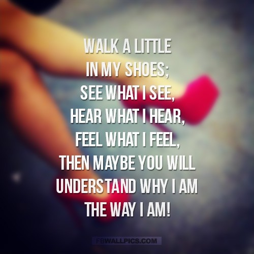 walk in my shoes quote quote number 610864 picture quotes