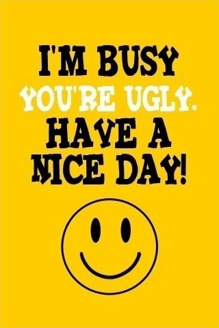 You are ugly quotes