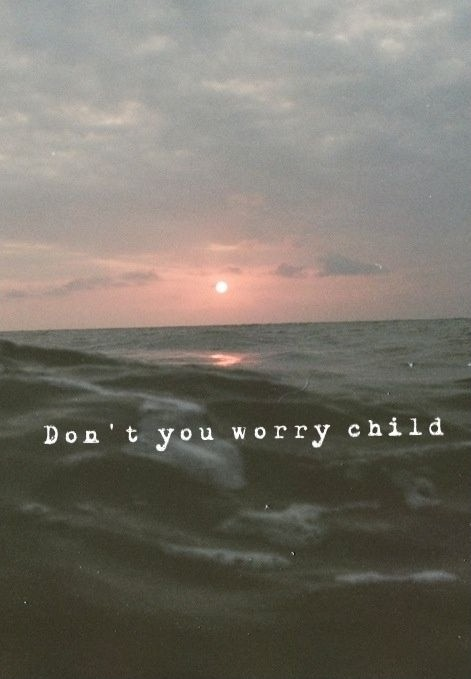Don't you worry child Picture Quote #1