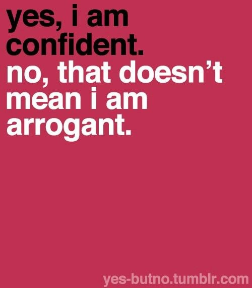 Confidence Vs Arrogance Quote 1 Picture Quote #1