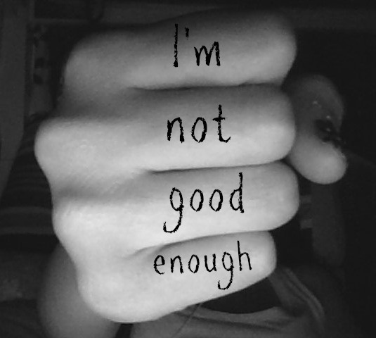 I Am Not Good Enough Quote 2 Picture Quote #1