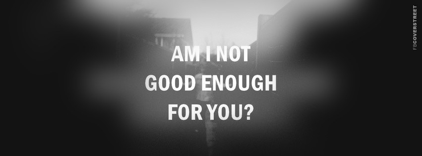 I Am Not Good Enough Quote 3 Picture Quote #1