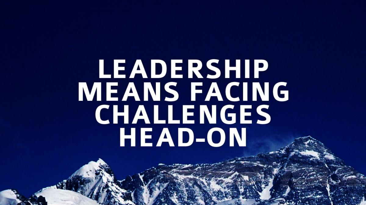 Leadership means facing challenges head-on Picture Quote #1
