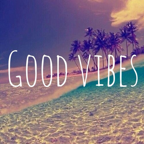 Good Vibes Quotes: Good Vibes Sayings