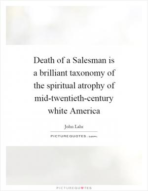 Death Of A Salesman Quotes | Death Of A Salesman Quote Quote Number 611996 Picture Quotes