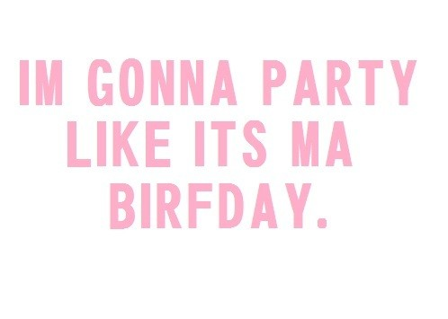 Its My Birthday Quote 2 Picture Quote #1