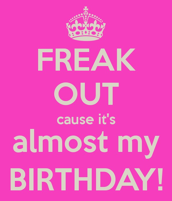 Its Almost My Birthday Quote 1 Picture Quote #1