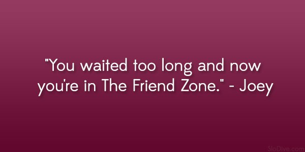 Friend Zone Just Friends Quote | Quote Number 612368 ...