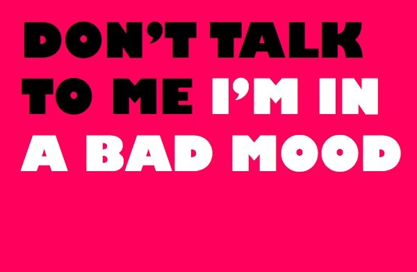 Bad Mood Quote 1 Picture Quote #1