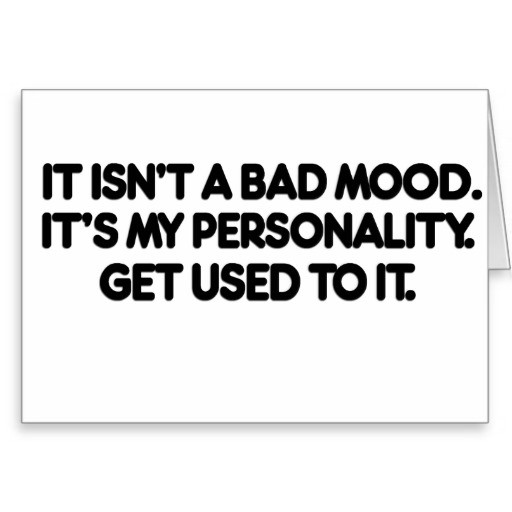 Bad Mood Quote 8 Picture Quote #1