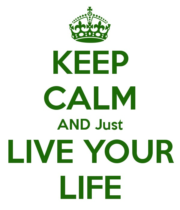Just Live Your Life Quote 1 Picture Quote #1