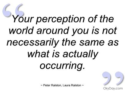 Perception Quote 2 Picture Quote #1