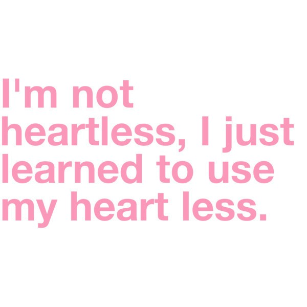 Heartless Quote 3 Picture Quote #1