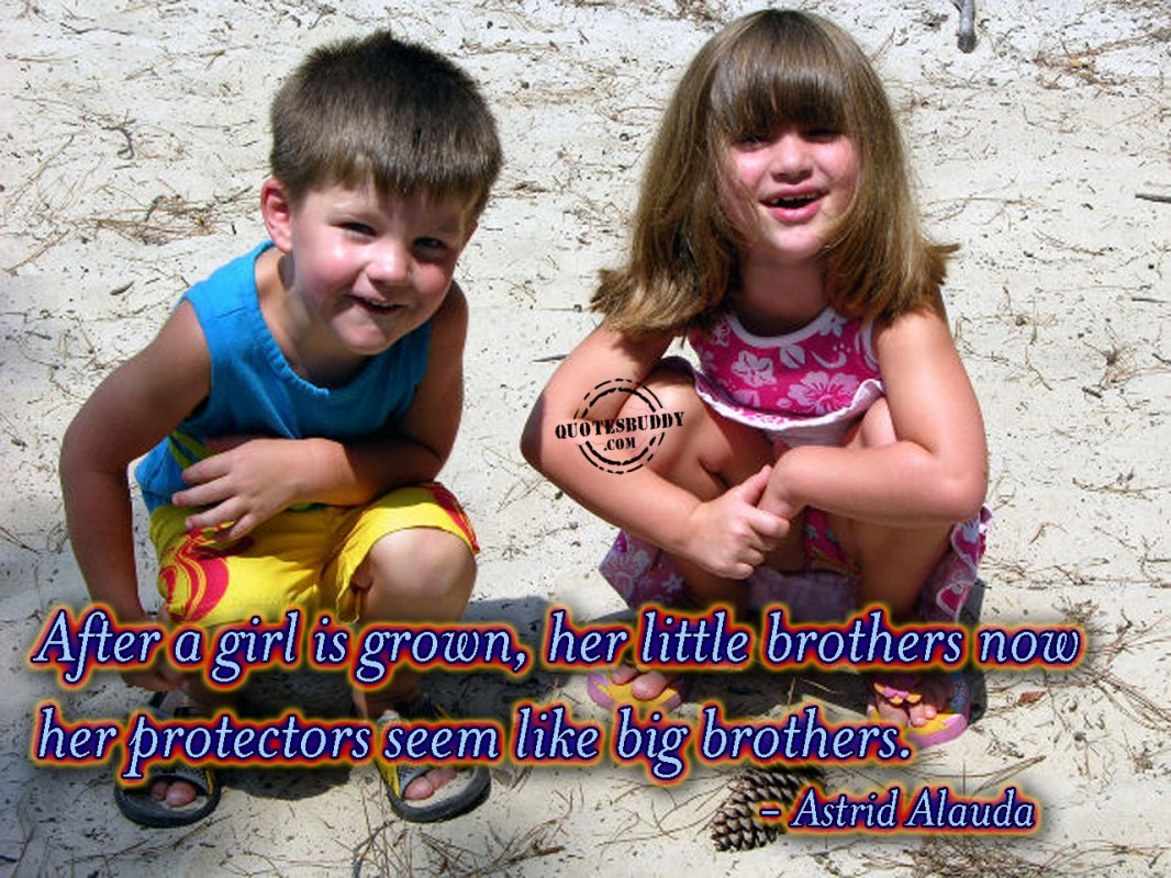 Quote About Brothers From Little Big Sisters 1 Picture Quote #1