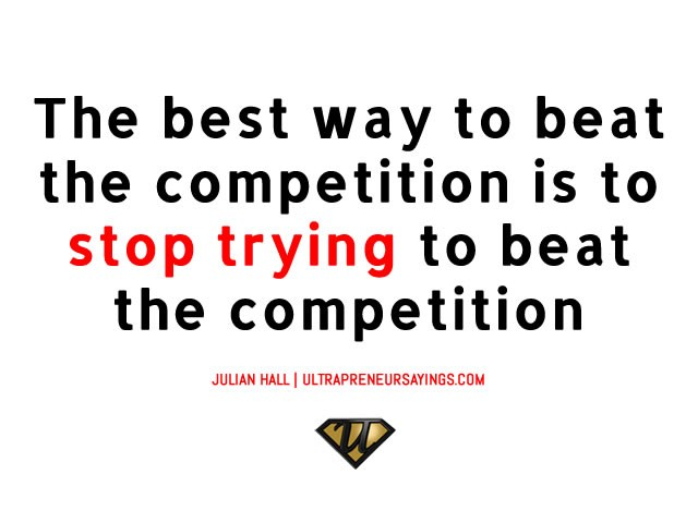 Beat The Competition Quote 1 Picture Quote #1