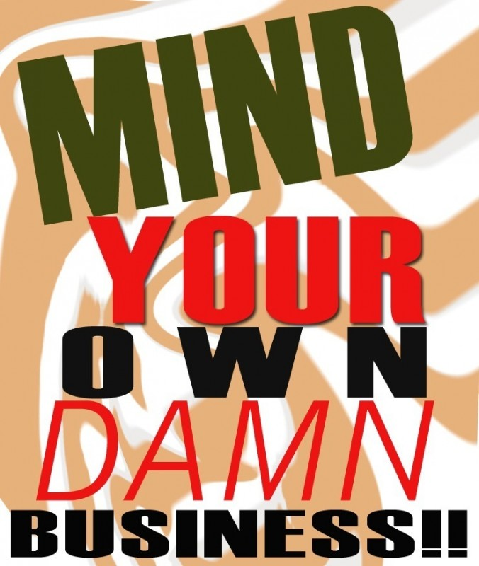 Mind Your Own Business Quote 2 Picture Quote #1