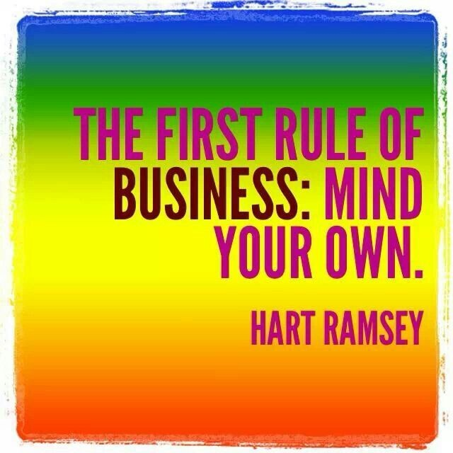 Mind Your Own Business Quote 8 Picture Quote #1