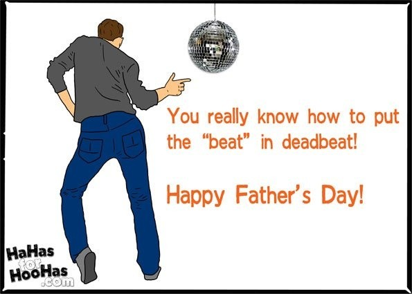 Deadbeat Dad Funny Quote 1 Picture Quote #1