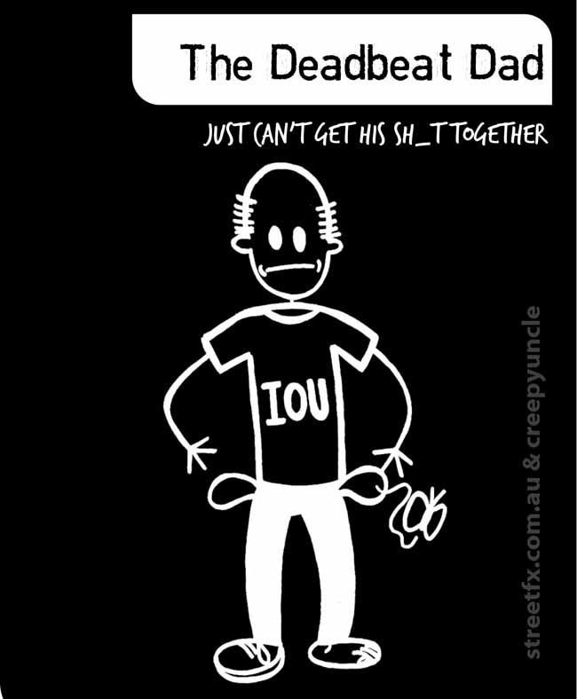 Deadbeat Dad Quote 10 Picture Quote #1