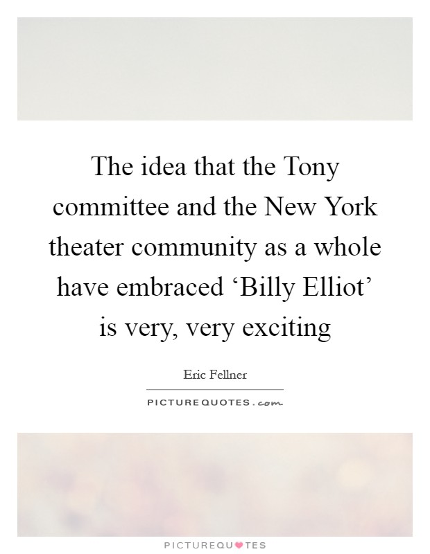 billy elliot quotations The life of a miner's son in northern england is forever changed one day when he stumbles upon a ballet class on his way to boxing lessons joining the class and.