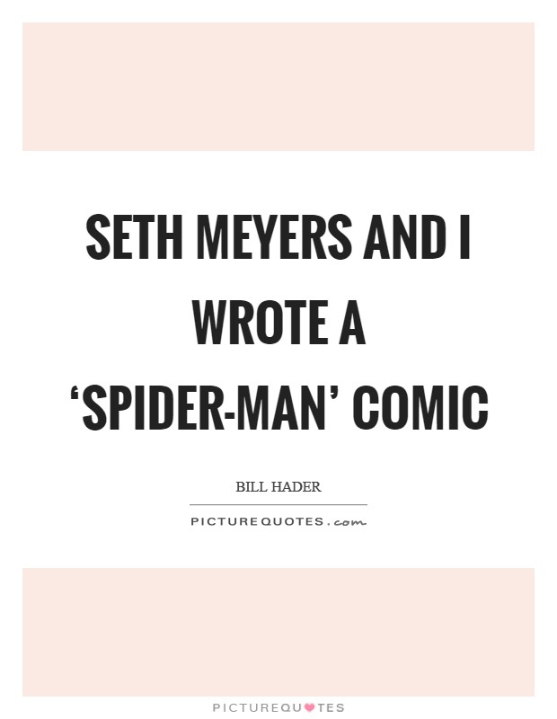 Seth Meyers and I wrote a 'Spider-Man' comic Picture Quote #1