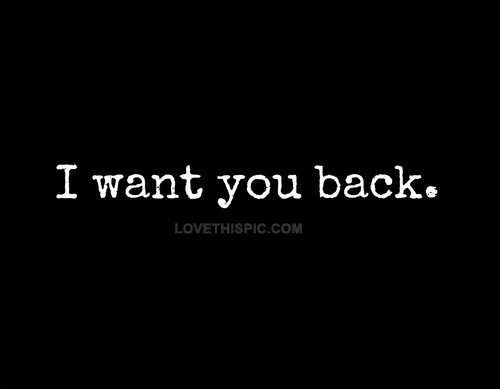 I Want You Back Quote 9 Picture Quote #1