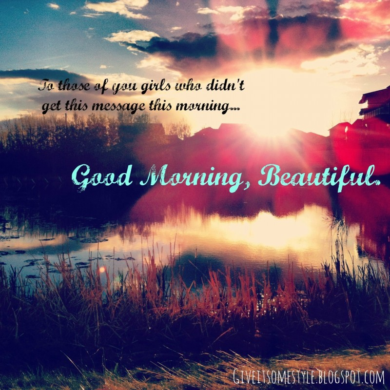 Good Morning Beautiful Quote 4 Picture Quote #1