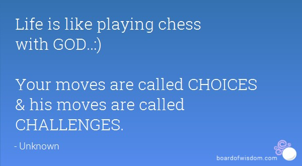 Life Is Like Chess Quote 6 Picture Quote #1