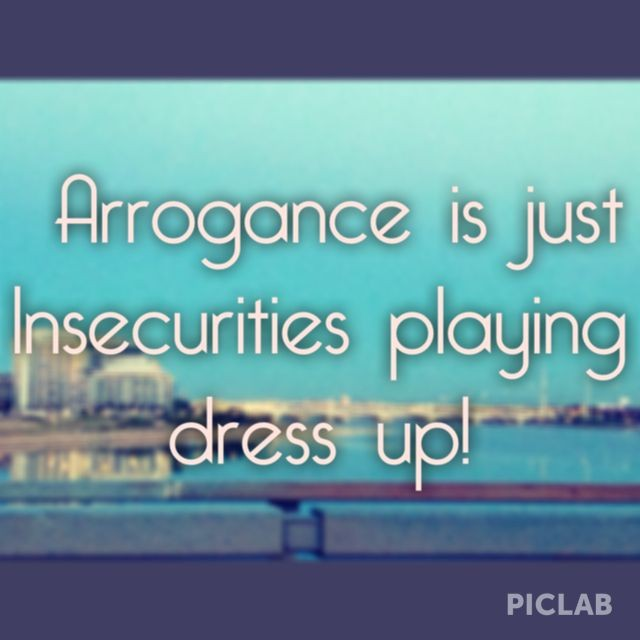 Arrogant Quote 4 Picture Quote #1