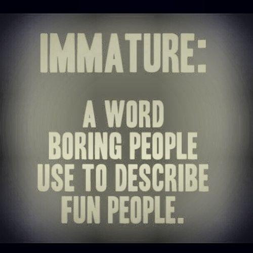 Immature Quote 8 Picture Quote #1