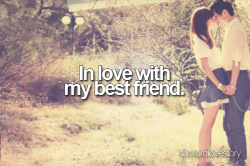 Falling In Love With Your Best Friend Quotes & Sayings