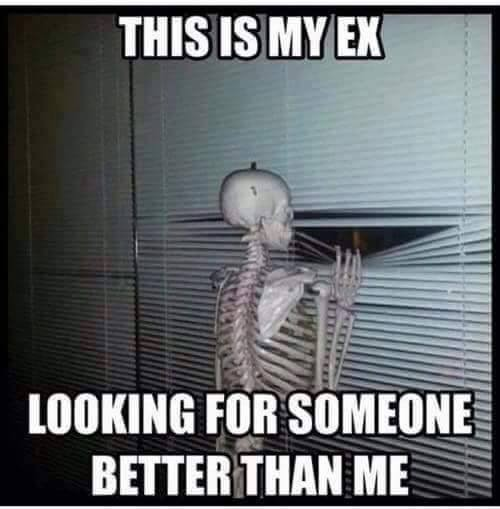 This is my ex looking for someone better than me Picture Quote #1