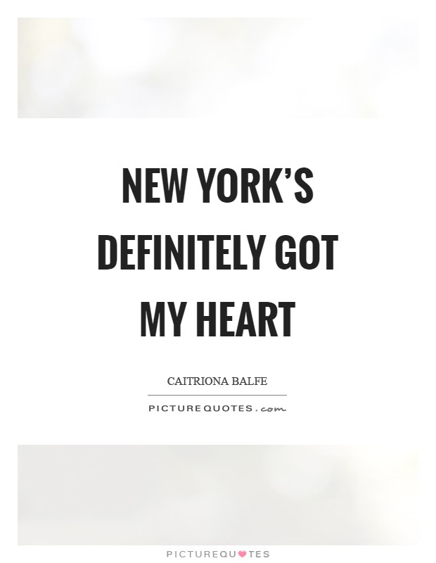 New York's definitely got my heart Picture Quote #1