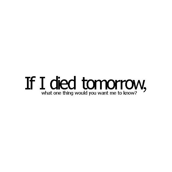 What If I Died Quote 1 Picture Quote #1