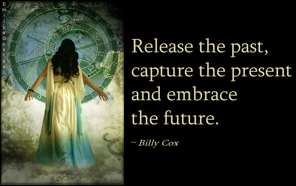 Past Present Future Quotes & Sayings
