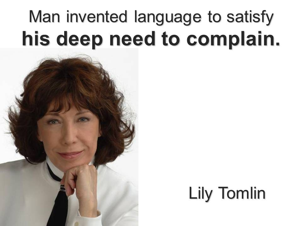Lily Tomlin Quote 1 Picture Quote #1