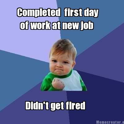 First Day Of New Job Quote 1 Picture Quote #1