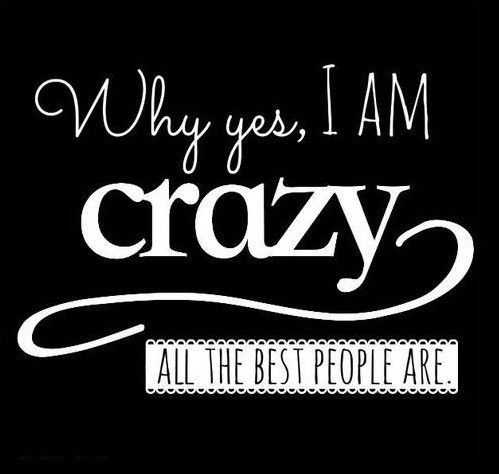 Crazy People Quote 6 Picture Quote #1